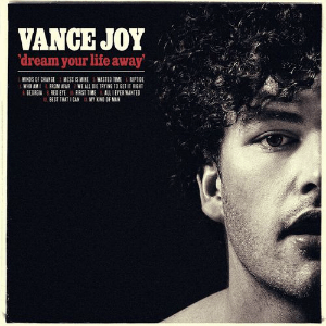 Vance_Joy_-_Dream_Your_Life_Away.png