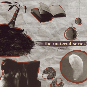 The Material Series: Part 2