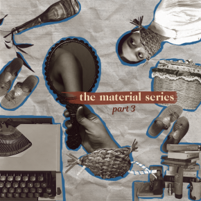 The Material Series: Part 3